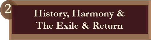 History, Harmoney & The Exile & Return